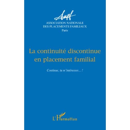 La continuité discontinue en placement familial : Continue, tu m'intéresses... !