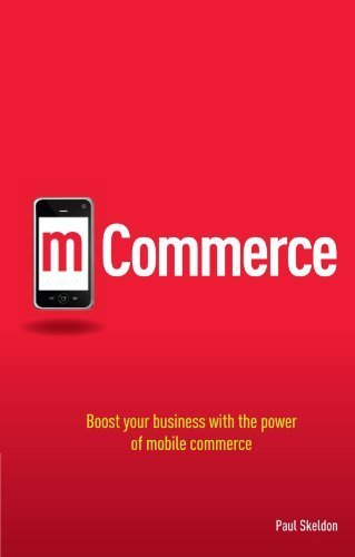 m-commerce-boost-your-business-with-the-power-of-mobile-commerce-by-paul-skeldon-2011-10-19