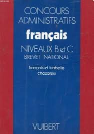 Concours administratifs, niveau B et C, brevet national :  français