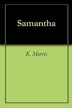 Samantha by [Morris, K.]