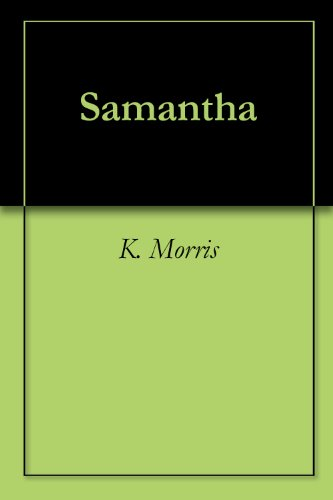 Samantha by [Morris, K.]
