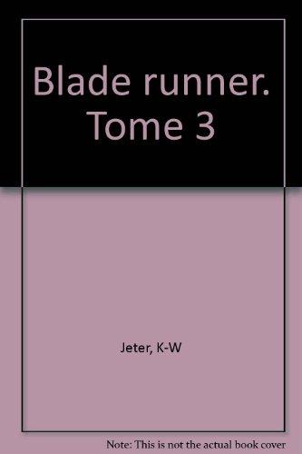 Blade runner 3 par K.-W. Jeter