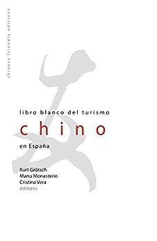 Libro Blanco del Turismo Chino en España eBook: Talib