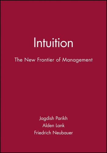 Intuition: The New Frontier of Management: New Frontier Management (Developmental Management)