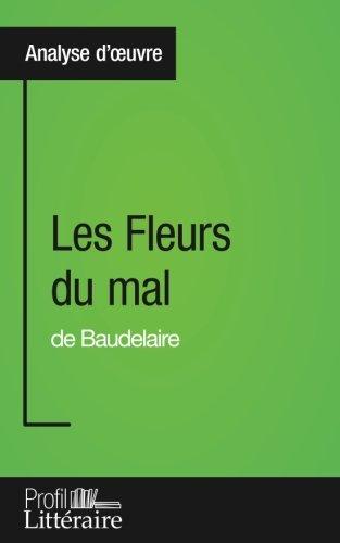 Les Fleurs du mal de Baudelaire (Analyse approfondie): Approfondissez votre lecture des romans classiques et modernes avec Profil-Litteraire.fr