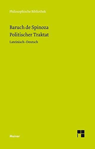 Philosophische Bibliothek Band 95b: Baruch de Spinoza Sämtliche Werke Band 5b: Politischer Traktat: Lateinisch-Deutsch