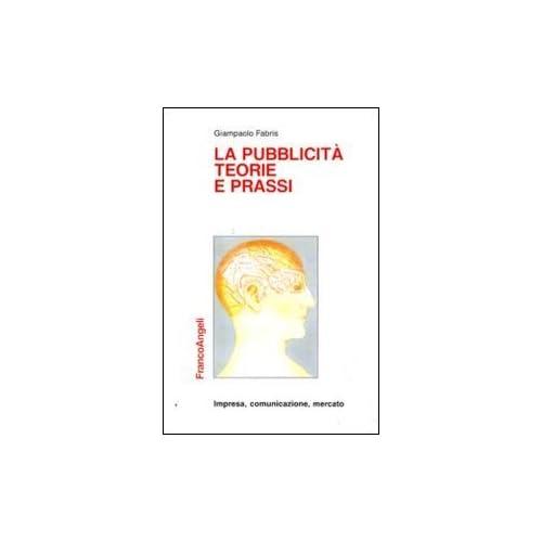 La Pubblicità, Teorie E Prassi