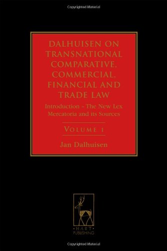 Dalhuisen on Transnational Comparative, Commercial, Financial and Trade Law, Volume 1: Introduction - The New Lex Mercatoria and its Sources ... Commercial, Financial and Trade Law)
