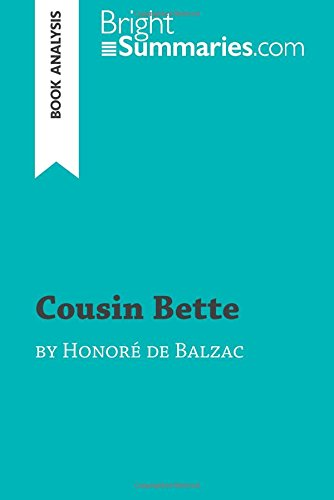 Cousin Bette by Honoré de Balzac (Book Analysis): Detailed Summary, Analysis and Reading Guide