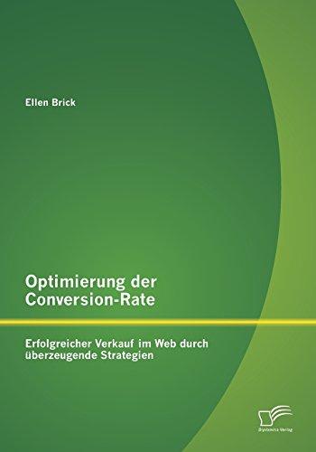 Optimierung der Conversion-Rate: Erfolgreicher Verkauf im Web durch überzeugende Strategien