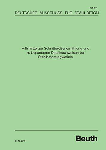 Hilfsmittel zur Schnittgrößenermittlung und zu besonderen Detailnachweisen bei Stahlbetontragwerken (DAfStb-Heft) -