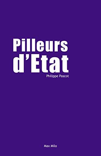 Pilleurs d'état: Essais - documents par Philippe Pascot