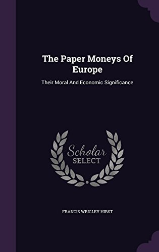 the-paper-moneys-of-europe-their-moral-and-economic-significance