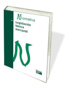 LEGISLACIÓN BÁSICA MERCANTIL por GABINETE JURÍDICO DEL CEF