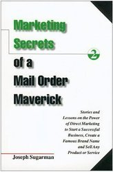 Marketing Secrets of a Mail Order Maverick: Stories & Lessons on the Power of Direct Marketing to Start a Successful Business, Create a Famous Brand N by Dick Hafer (1998-06-02)