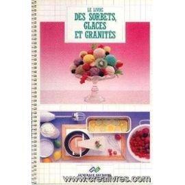 le livre des sorbets glaces et granites
