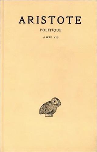 Aristote, Politique, tome 3, 1ère partie : Livre VII par Aristote