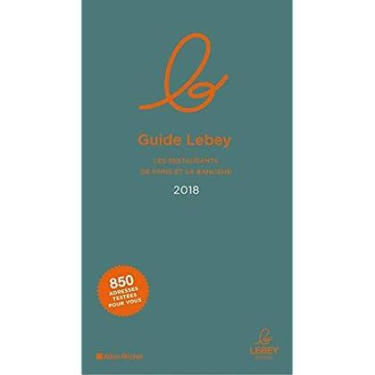 Le Guide Lebey des restaurants de Paris et sa banlieue 2018