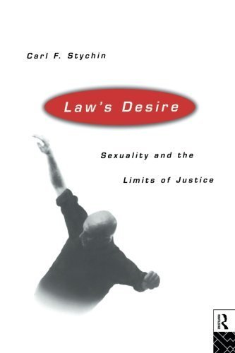 Law's Desire: Sexuality And The Limits Of Justice 1st edition by Stychin, Carl (1995) Paperback