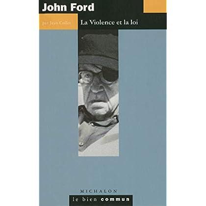 John Ford: La violence et la Loi (Le bien commun)