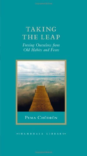Taking the Leap: Freeing Ourselves from Old Habits and Fears (Shambhala Library) by Pema Chodron (2012-09-14)