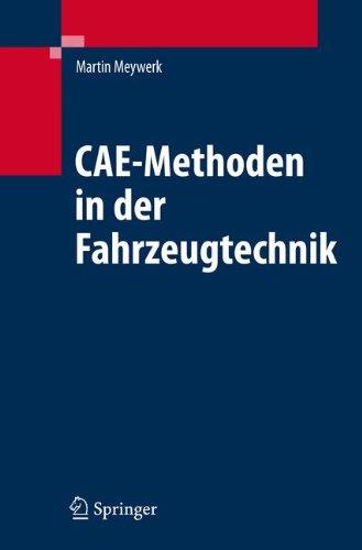 CAE-Methoden in der Fahrzeugtechnik (In Design-computer-software Der)