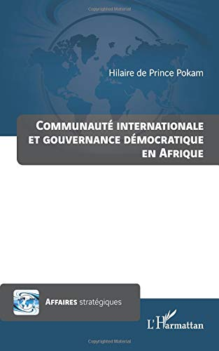 Communaute Internationale et Gouvernement Democratique en Afrique