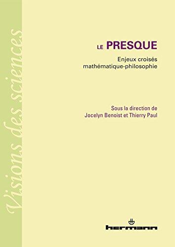 Le presque: Enjeux croisés mathématique-philosophie