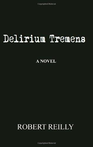 delirium-tremens-by-reilly-robert-jr-2011-paperback