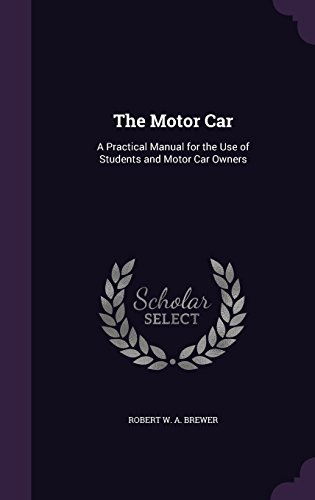 the-motor-car-a-practical-manual-for-the-use-of-students-and-motor-car-owners