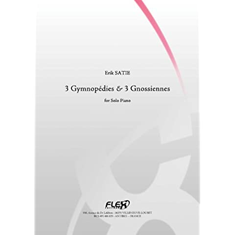 CLASSICAL SHEET MUSIC - 3 Gymnopédies and 3 Gnossiennes - E. SATIE - Solo Piano (English Edition)