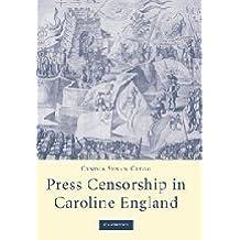 Press Censorship in Caroline England by Cyndia Susan Clegg (2008-04-21)