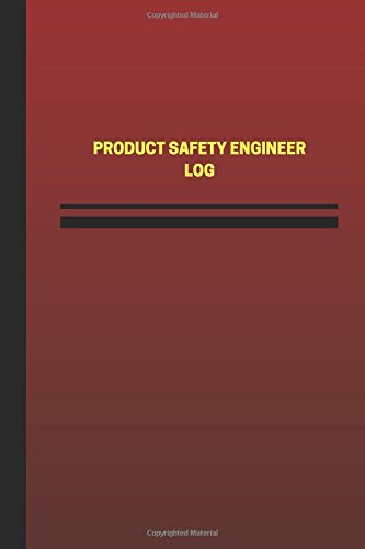 product-safety-engineer-log-logbook-journal-124-pages-6-x-9-inches-product-safety-engineer-logbook-r
