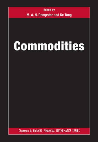 Commodities (Chapman and Hall/CRC Financial Mathematics Series)