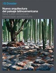 2G Dossier. Nueva arquitectura del paisaje latinoamericana