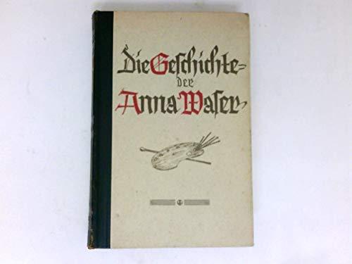 Die Geschichte der Anna Waser :