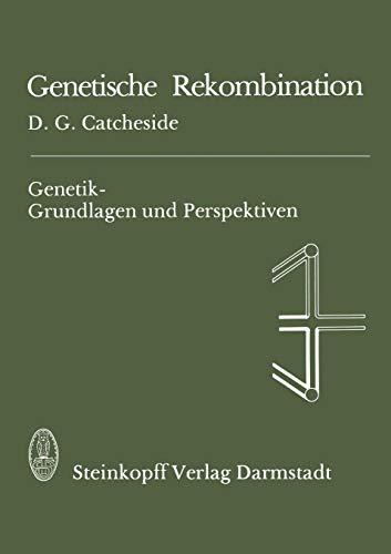 Genetische Rekombination (Genetik - Grundlagen und Perspektiven, Band 2)