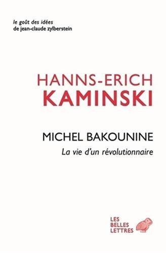 Michel Bakounine, la vie d'un révolutionnaire