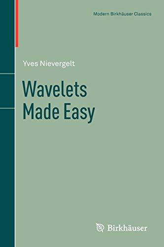 Wavelets Made Easy (Modern Birkhäuser Classics)