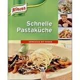 Schnelle Pastaküche, Geniessen mit Knorr