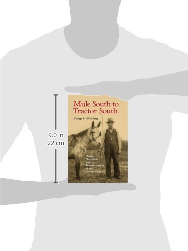 Mule South to Tractor South: Mules, Machines, and the Transformation of the Cotton South