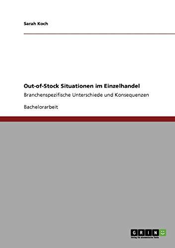 Out-of-Stock Situationen im Einzelhandel: Branchenspezifische Unterschiede und Konsequenzen