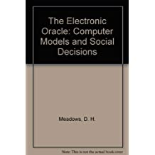 The Electronic Oracle: Computer Models and Social Decisions