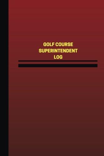 Golf Course Superintendent Log (Logbook, Journal - 124 pages, 6 x 9 inches): Golf Course Superintendent Logbook (Red Cover, Medium) (Unique Logbook/Record Books) por Unique Logbooks