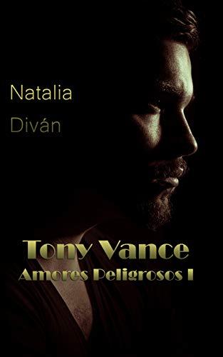 Leer Gratis Tony Vance (Amores Peligrosos nº 1) de