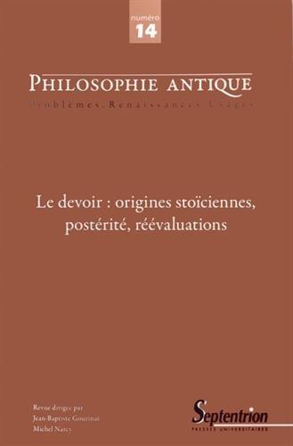 Philosophie antique, N° 14/2014 : Le devoir : origines stoïciennes, postérité, réévaluations