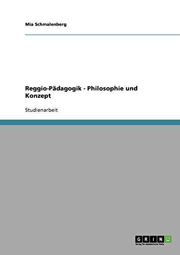 Reggio-Padagogik. Philosophie Und Konzept