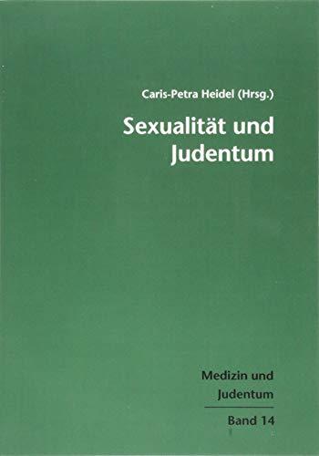 Sexualität und Judentum. Medizin und Judentum Band 14
