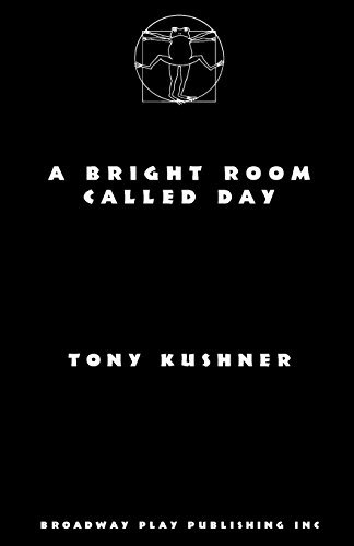 A Bright Room Called Day--acting edition by Tony Kushner (2015-06-15)