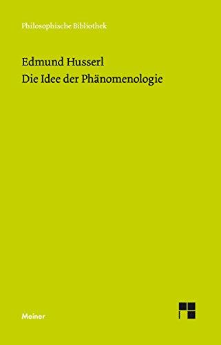 """Die Idee der Phänomenologie: Text nach """"Husserliana"""", Band II (Philosophische Bibliothek 392)"""